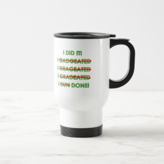 Funny Graduation T Shirts and Gifts 15 Oz Stainless Steel Travel Mug