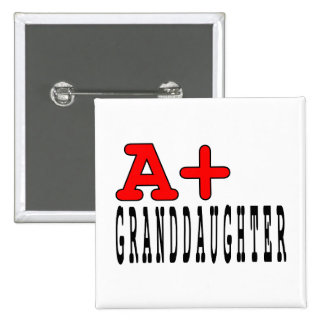 Funny Granddaughters : A+ Granddaughter Pinback Button