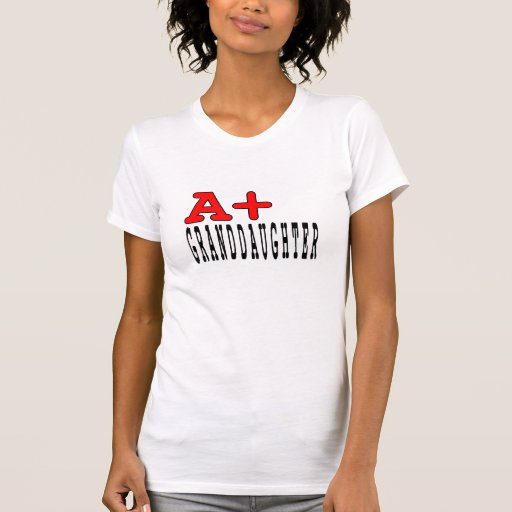 Funny Granddaughters : A+ Granddaughter Tee Shirts