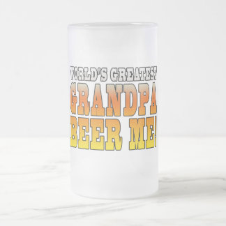 Funny Grandfathers Worlds Greatest Grandpa Beer Me Frosted Glass Beer Mug