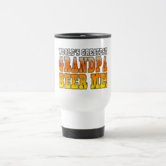 Funny Grandfathers Worlds Greatest Grandpa Beer Me Travel Mug