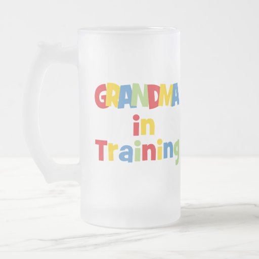Funny Grandma In Training 16 Oz Frosted Glass Beer Mug