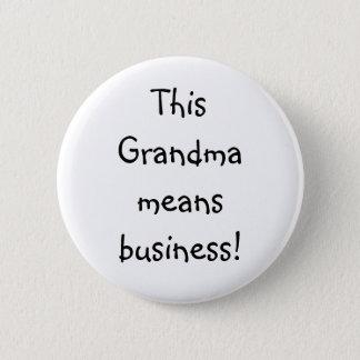 Funny Grandma threat Pinback Button