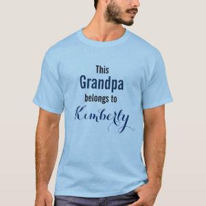 Funny Grandpa Shirt: This Grandpa belongs to... T-Shirt