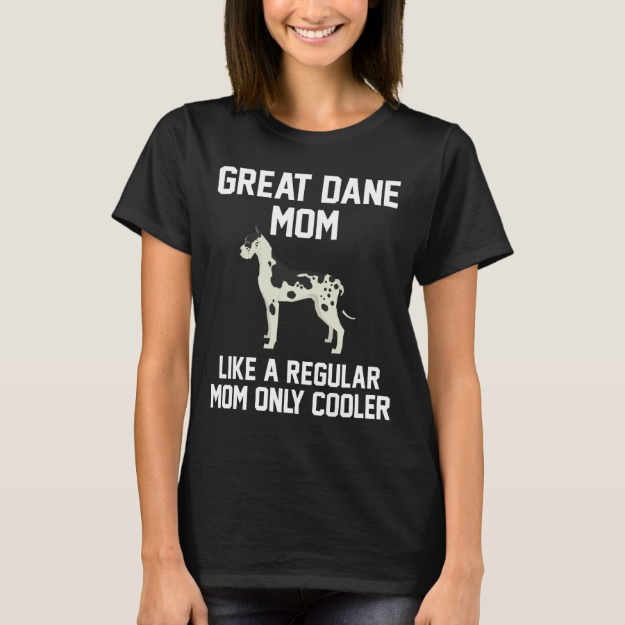 Funny Great Dane Mom T-Shirt - Best Selling Long-Sleeve Street Fashion Shirt Designs