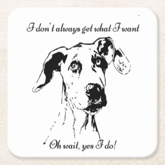 Funny Great Dane Spoiled Dog Humor Quote Square Paper Coaster