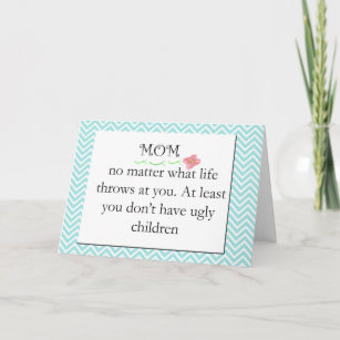 Funny Greeting Card for Your Mom