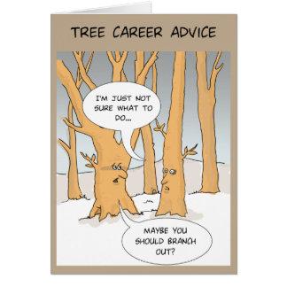 Funny Greeting Card: Tree careers advice Card