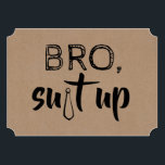 """Funny Groomsman or Best Man Proposal Invitation<br><div class=""""desc"""">&quot;BRO,  SUIT UP&quot; &quot;Will you be my Groomsman?&quot; Modern and funny proposal cards.</div>"""