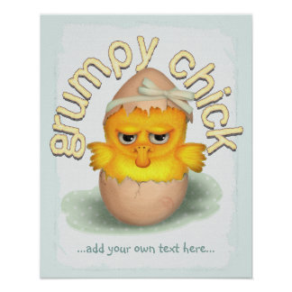 Funny Grumpy Chick Personalized Poster