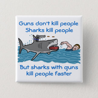 Funny Gun Control Shark Joke Pinback Button