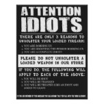 "Funny Gun Store Sign ""Attention Idiots"" Poster"