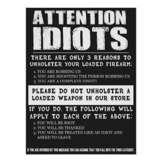 """Funny Gun Store Sign """"Attention Idiots"""" Poster"""