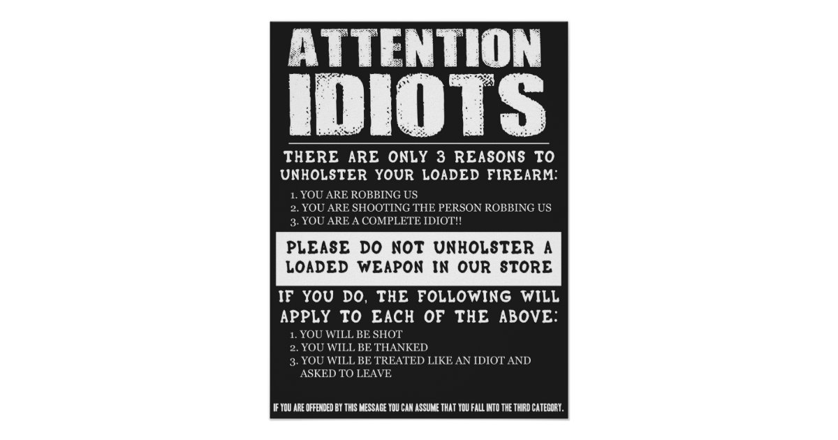 """Funny Gun Store Sign """"Attention Idiots"""" Poster 