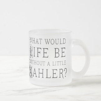 Funny Gustav Mahler music quote gift 10 Oz Frosted Glass Coffee Mug