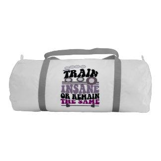 Funny gym bag, train insane or remain the same gym bag