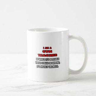 Funny Gym Teacher .. Highly Unlikely Coffee Mug
