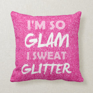 Funny gym workout quote Pink glitter I'm so glam Throw Pillow