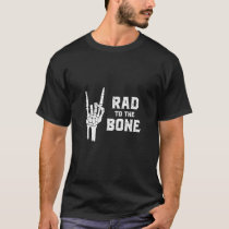 Funny halloween skeleton rock hand rad to the bone T-Shirt