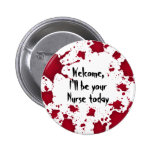 Funny Halloween welcome bloody psycho Nurse Pinback Button