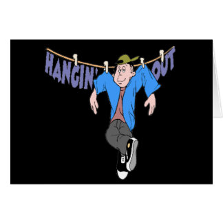 Funny Hanging Out T-shirts Gifts Card