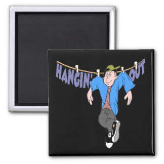 Funny Hanging Out T-shirts Gifts Refrigerator Magnet