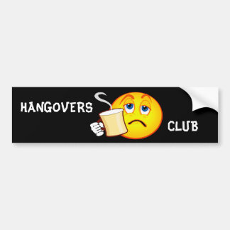 Funny Hangovers Club Bumper Sticker Car Bumper Sticker