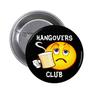 Funny Hangovers Club Button