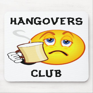 Funny Hangovers Club Mousepad