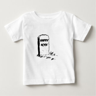 "Funny, ""Happy 40th"" Gravestone Baby T-Shirt"