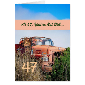 FUNNY Happy 47th Birthday - Vintage Orange Truck Card