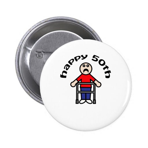 "Funny, ""Happy 50th"" Mens Walker Pinback Button"