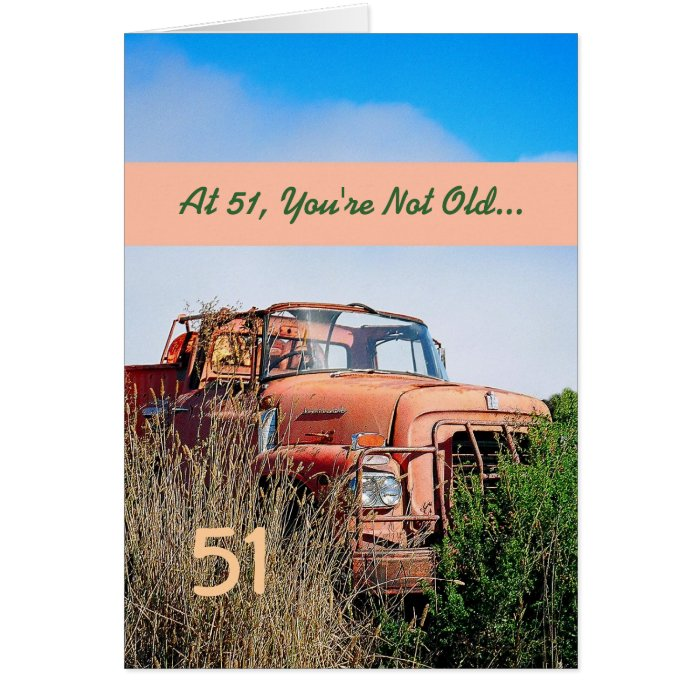 FUNNY Happy 51st Birthday Vintage Orange Truck Greeting Cards