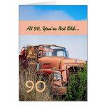 FUNNY Happy 90th Birthday Vintage Truck 90A Card
