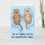 "Funny Happy Birthday card w/ otters holding hands<br><div class=""desc"">Funny,  romantic Happy Birthday card with otters floating and holding hands. Customize the text on the front or inside to your own message.</div>"