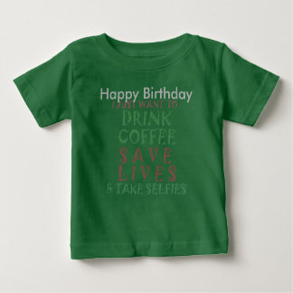 Funny Happy Birthday Coffee Wish Baby T-Shirt