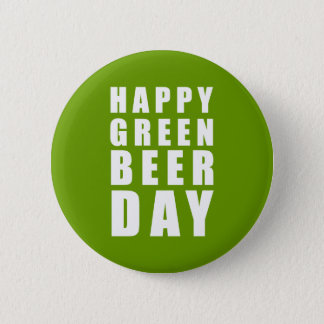 Funny Happy Green Beer Day Pinback Button