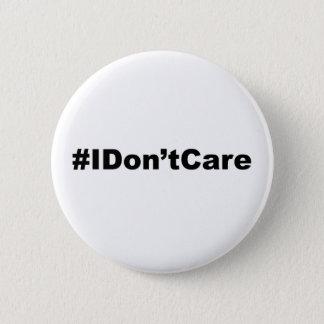 Funny Hashtag I Don't Care Button