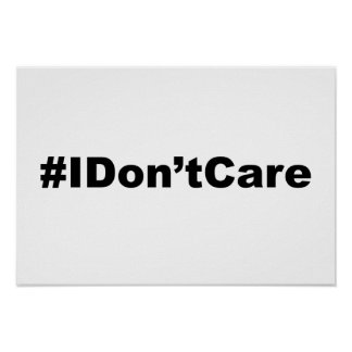 Funny Hashtag I Don't Care Poster