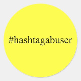 Funny Hashtags Hashtag Abuser Social Media Classic Round Sticker