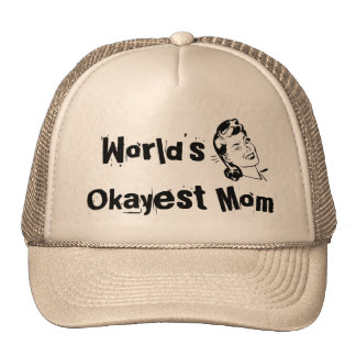 """Funny hat for Mother's Day- """"World's okayest Mom"""""""