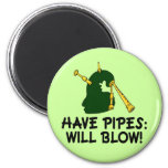 Funny Have Pipes Will Blow Bagpiper Gift Refrigerator Magnets