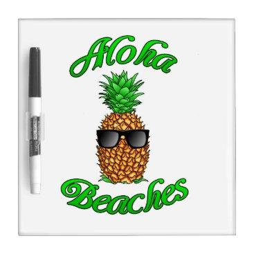 Funny Hawaiian Pineapple Aloha Beaches Dry-Erase Board