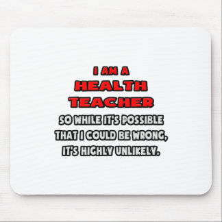 Funny Health Teacher Highly Unlikely Mouse Pads
