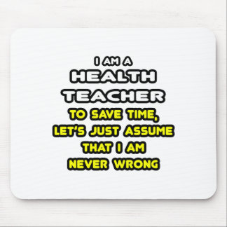 Funny Health Teacher T-Shirts and Gifts Mousepads