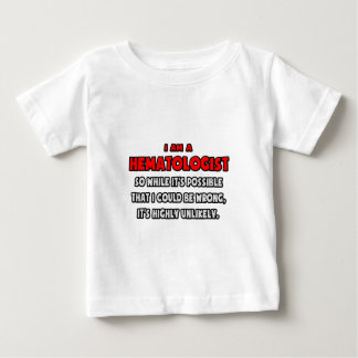 Funny Hematologist .. Highly Unlikely Tee Shirt