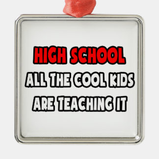 Funny High School Teacher Shirts and Gifts Ornament