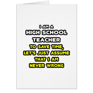 Funny High School Teacher T-Shirts and Gifts Greeting Cards