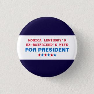 Funny Hillary Clinton President 2016 Pin Button