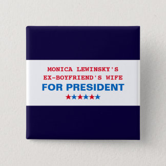 Funny Hillary Clinton US Elections 2016 Button Pin
